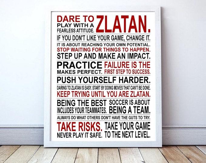 Dare To Zlatan -  Inspirational Manifesto Poster Print