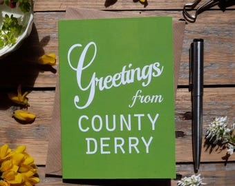 Derry .. Greetings from County Derry card, Éire, Irish cards      Made in Ireland, Irish county cards