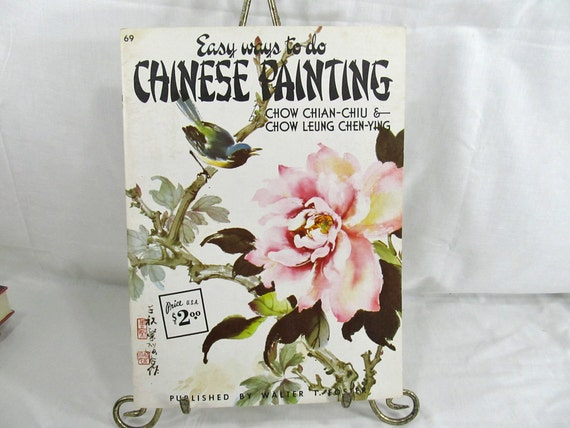 Easy Ways to do Chinese Painting (Book 69)  Chow Chian-Chiu; Chow Leung Chen-Ying Published by Walter Foster Publishing, U.S.A. Circa 1970's
