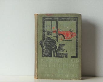 Antique Book - Keeping Up With Lizzie by Irving Bacheller - Published by Harper Brothers - Vintage illustrations - Made into Movie