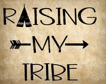 Mom svg, raising my tribe, silhouette, cricut, digital image, cut file, vinyl, svg, mother's day, mom cut file, tee pee svg, arrow, decal