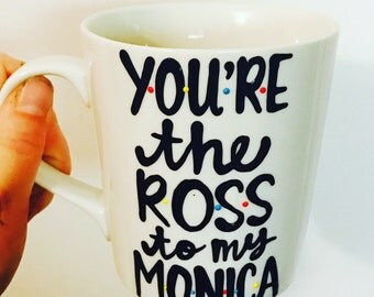 F•R•I•E•N•D•S mug- Brother Sister- Ross and Monica Coffee Mug- Friends MShow mug You're my lobster Ross Rachel Chandler Monica Joey Phoebe
