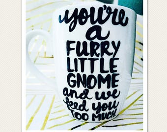 Golden Girls coffee mug You're a furry gnome and we feed you too much-Blanche Rose Dorothy Sophia- Stay Golden- Thank you for being a friend