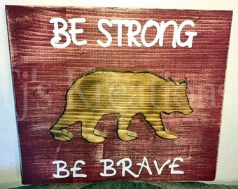 Be Strong Be Brave Bear sign