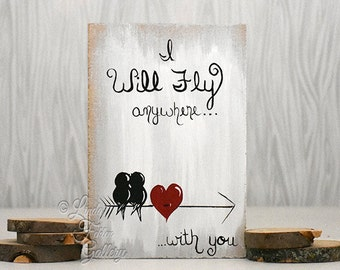 5th Anniversary Gift for Him Rustic Signs Arrows Wedding Gift for Couple Wood Love Art Love Birds Painting Bird Wall Art I Will Fly Anywhere