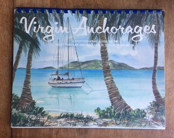 Vintage Guide Book - Virgin Anchorages, 3rd edition (1979) - maps and aerial photos of boating locations in the Virgin Islands (West Indes)
