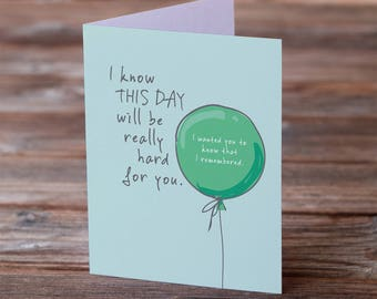 I Remembered. • Support and Sympathy Greeting Card • Difficult Day