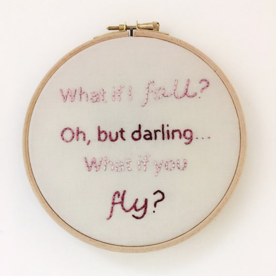 What if i fall, oh but darling what if you fly?