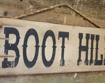 Boot Hill, Western, Antiqued, Wooden Sign