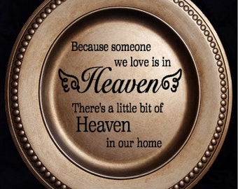Because someone we love is in heaven, theres a little bit of heaven in our home plate - Antiqued Gold Charger