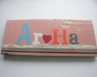 Aroha sign  made with up cycled wood.