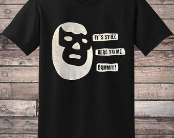 Wrestling It's Still Real To Me Dammit Lucha Mask T-shirt