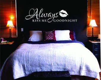 Always Kiss Me Goodnight Wall Graphic | Wall Lettering | Wall Decal | Bedroom Decor | Vinyl Wall Graphic | Made to Order