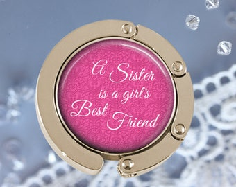 SALE! Purse Hanger -  A Sister is a girls best friend  - An Aunt is a girl's best friend - Mother's Day Gift - Birthday Gift