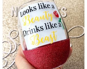 Looks Like A Beauty Drinks Like A Beast Glitter Wine Glass // Beauty And The Beast Wine Glass // Red Wine Glass // Beauty And The Beast Mug