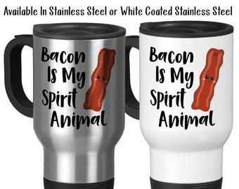 Travel Mug, Bacon Is My Spirit Animal, Funny Bacon Gift, Bacon Mug, Bacon Meme, Kawaii Bacon, Bacon Lover, Stainless Steel 14 oz - Gift Idea