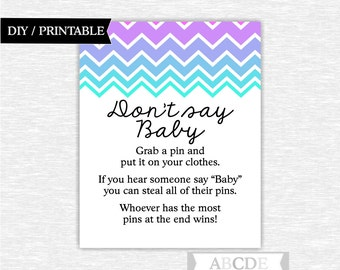 Instant Download Lilac Aqua Chevron Don't Say Baby DIY Printable ( CHE102)