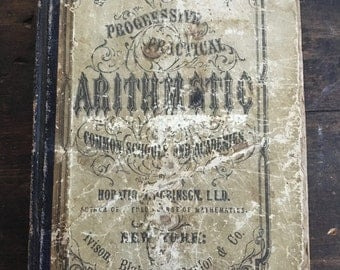 1871 Robinson's Mathematical Series Progressive Practical Arithmetic for Common School & Academies by Daniel W. Fish / Antique Math Book