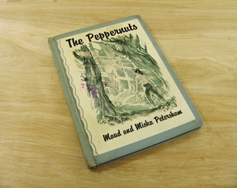Vintage Book The Peppernuts by Maud and Miska Petersham First Printing Mid Century Children's Book Mid Century Family Story