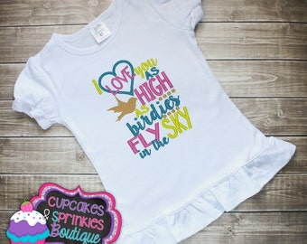 I Love You as High as Birdies Fly in the Sky Sale!! Custom Shirt