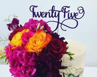 Twenty Five Cake Topper - Assorted Glitter - Twentyfive Cake Topper - Milestone Birthday - 25th Birthday - Twenty fifth - 25