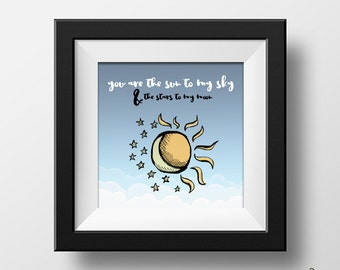 You are the sun to my sky... quote 12x12 printable