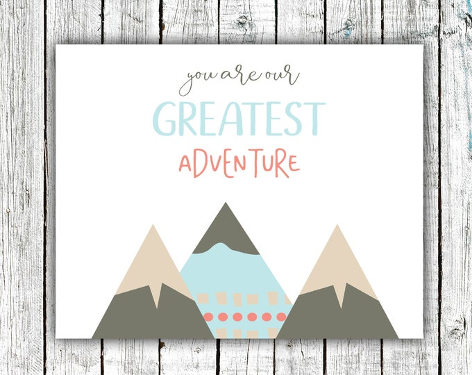 Nursery Wall Art Printable, You are our Greatest Adventure, Mountains, Blue, Digital Download Size 8x10 #641