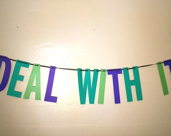 Deal With It | Handmade Party Banner