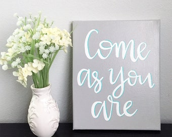 Come As You Are, Hand Painted Canvas Quote, Christian Wall Art, Inspirational Quote, Encouraging Art