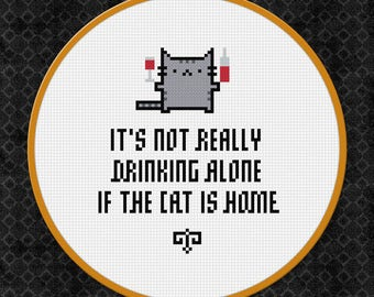 Cat Lover Gift For Her | Cats Cross Stitch Pattern | Quotes Counted Cross Stitch Chart | Drinking Alone | Needlecraft | Needlework | Kitten