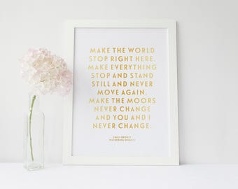 Wuthering Heights, Make the World Stop, Emily Bronte - Real Gold Foil Print, A4 Typographic Print