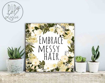 embrace messy hair, canvas print, quote on canvas, for her, bohemian art, inspirational art for girls, typographic print, canvas wall art