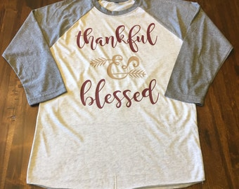 Thankful and Blessed raglan