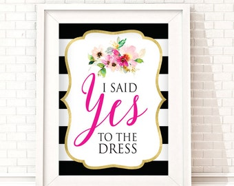 Say Yes to Your Dress Sign   I said yes to the dress   Printable