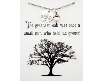The greatest oak was once a small nut who held its ground - oak tree necklace - acorn necklace - nature inspired jewelry - sterling silver