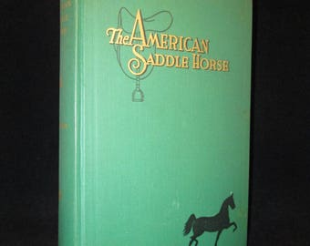 The American Saddle Horse by Earl R. Farshler 1938 Vintage 3rd Edition Equestrian Book