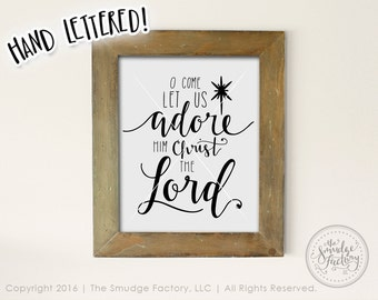 Christmas Printable 8 x 10, O Come Let Us Adore Him • Hand Lettered Calligraphy • jpg • pdf • png • Download • DIY Print • Holiday Wall Art
