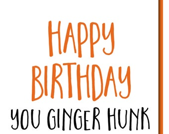 Ginger Hunk Male Birthday card Humour