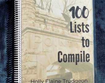 100 LISTS to Compile: Creative Writing Journal, Responsive Notebook, Gift for Writers, Small Groupers, Teachers, and Compulsive Listers