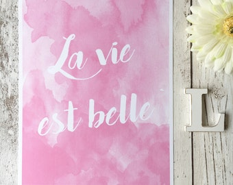 "La Vie Est Belle 8x10"" watercolour print • quote poster • feminine decor • life is beautiful quote • inspirational quote •"