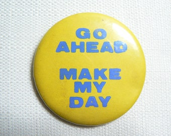 BIG Vintage 80s Go Ahead Make My Day Novelty Pin / Button / Badge
