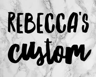 Rebecca's Custom