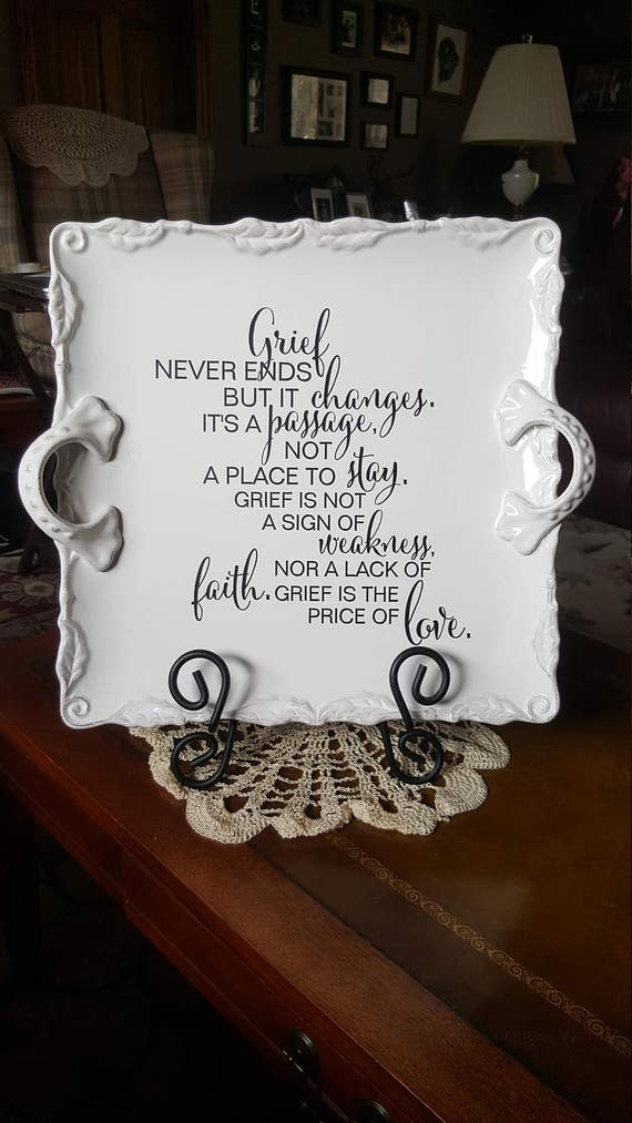 GRIEF NEVER ENDS - Condolence Gift - Memorial Gift - Loss of Loved One  - Grief and Mourning - Loss of Spouse - Loss of Child - Pet Loss