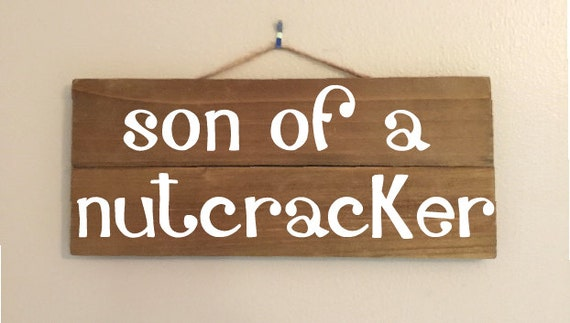 Son of a Nutcracker Custom Wood Sign (ELF)