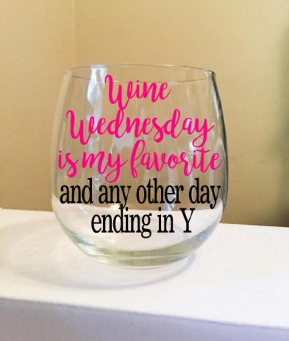 Wine Wednesday Is My Favorite Stemless Wine Glass