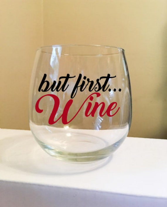But First... Wine Stemless Wine Glass