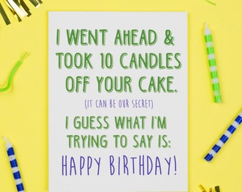 Candles Off Your Cake Birthday Card