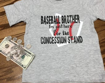 Baseball Brother shirt - I'm just here for the concession stand- softball brother shirt
