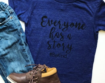 Everyone has a story #BeKind tshirt
