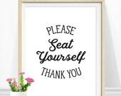 Bathroom Art, Funny Bathroom Sign, Please Seat Yourself, Bathroom Quote, Bathroom Typography, Black and White, Bathroom Print